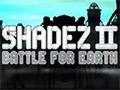Shadez 2: batalla por la Tierra