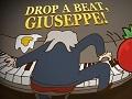 Drop A Beat, Giuseppe!