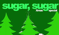 Sugar, sugar the Christmas special