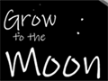 Grow to the Moon