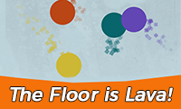 The Floor is Lava!