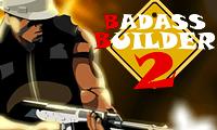 Badass Builder 2